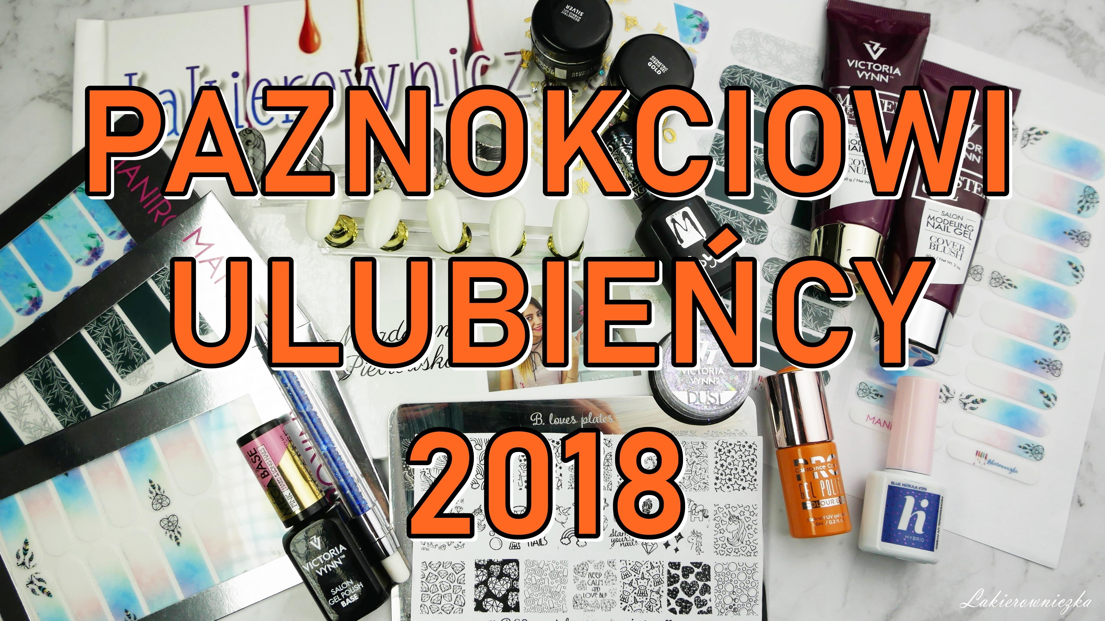 paznokciowi-ulubiency-2018-Lakierowniczki-wzorniki-Cconstance-Carroll-Hi-hybrid-b-loves-plates-neess-Manirouge-Moyra-Victoria-vynn-spider-gel-fotoksiazka-paznokciowi ulubieńcy 2018