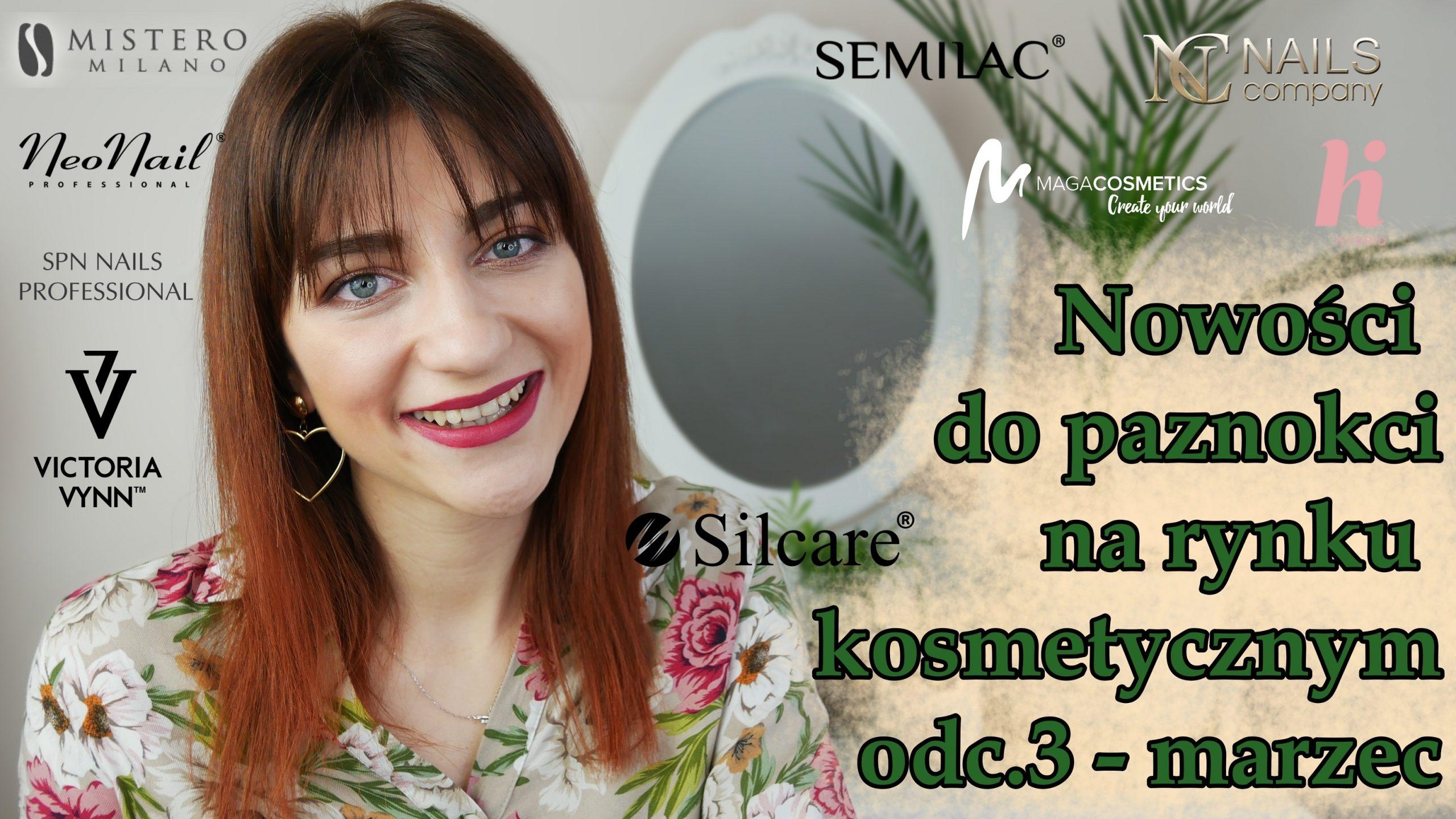 NOWOŚĆI DO PAZNOKCI na rynku kosmetycznym odc. 3 – marzec 2020 - Lakierowniczka