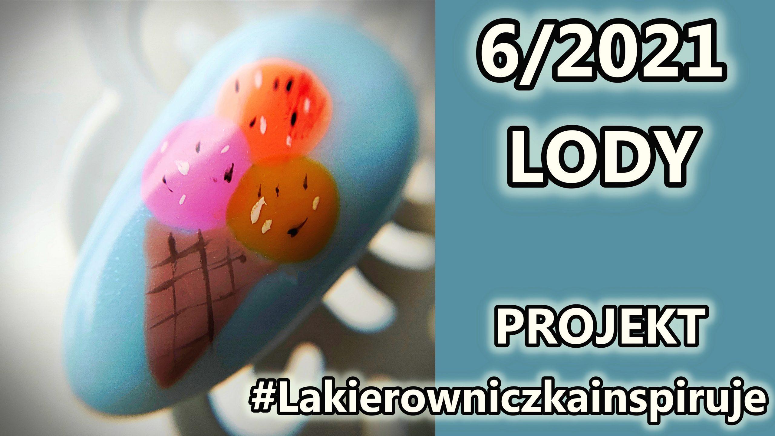 "1 / 1 – ""LODY"" 6-2021 Projekt #Lakierowniczkainspiruje"