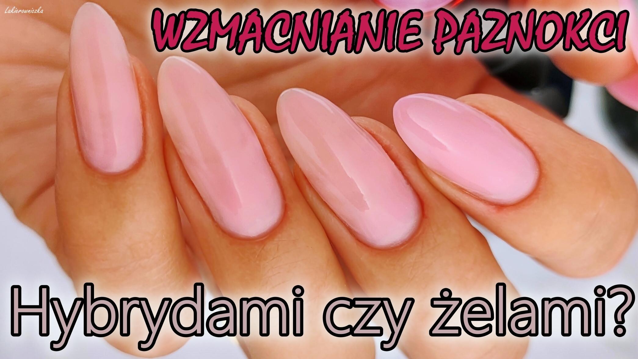 wzmacnianie-naturalnej-plytki-paznokcia-Slowianka-baza-budujaca-zel-hybryda-akryl-tytan-Lakierowniczka