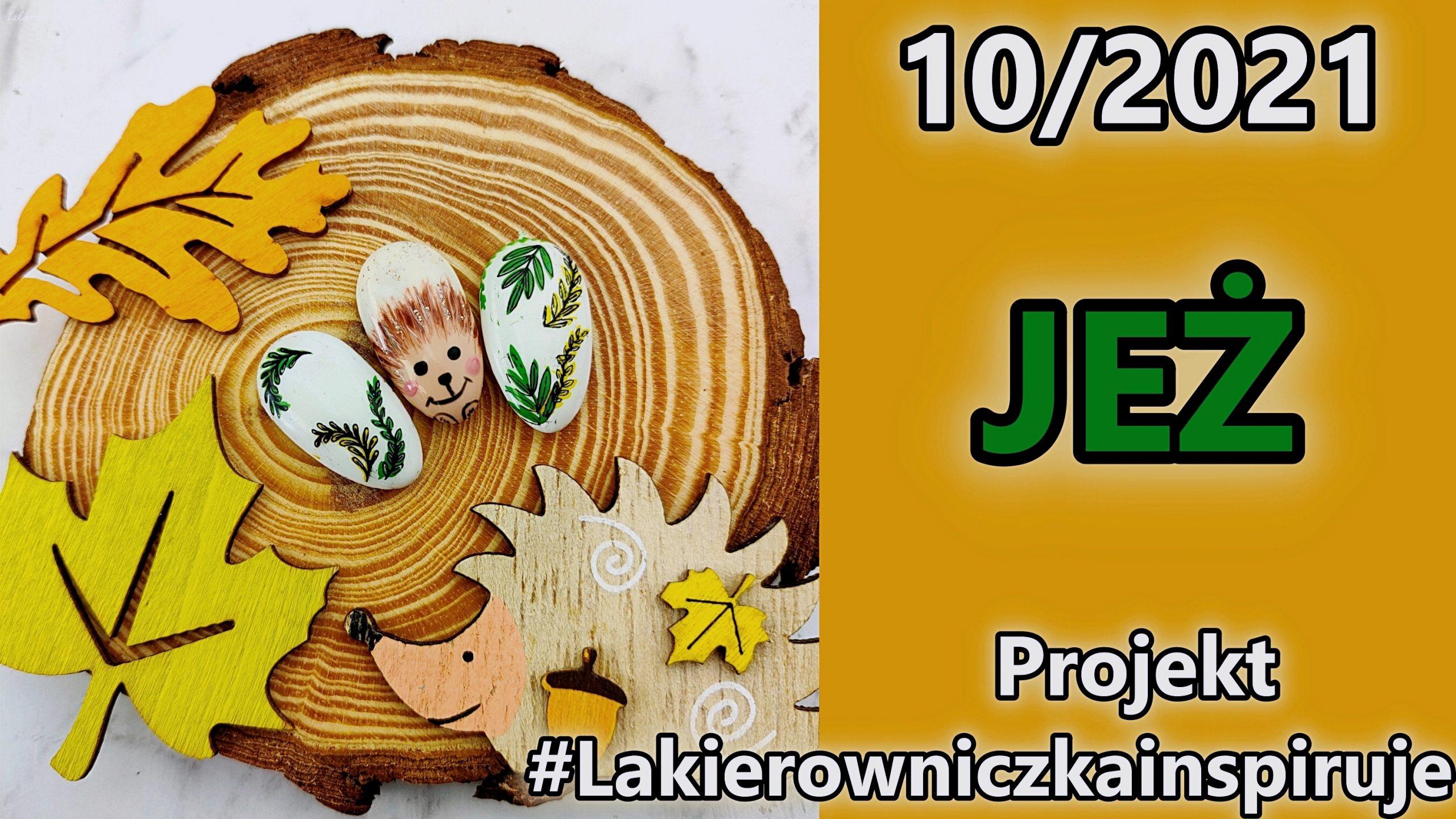 jez-projekt-Lakierowniczkainspiruje-11-2021-nails-nailart-hybrydy-paznokcie-jak namalowac jeza